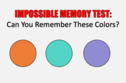 Can You Pass The Impossible Memory Test?