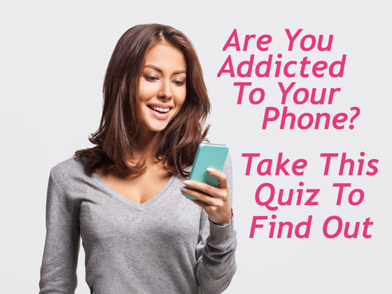 Are You Addicted To Your Phone? Take This Quiz To Find Out
