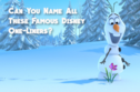 Can You Name All These Famous Disney One-Liners?