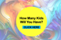 This Color-Based Quiz Will Determine How Many Kids You'll Have