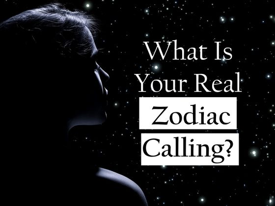 What Is Your Real Zodiac Calling?