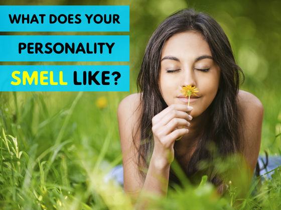What Does Your Personality Smell Like?
