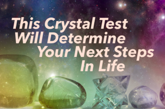 This Crystal Test Will Determine Your Next Steps In Life