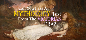 Can You Pass A Mythologies Test From The Victorian Era?