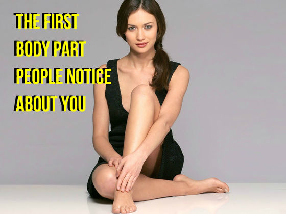 What Is The First Body Part People Notice About You?