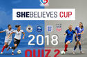 She Believes Cup 2018 - Quiz 2