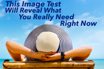 This Image Test Will Reveal What You Really Need Right Now