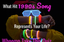 What Hit 1990s Song Represents Your Life? Whoomp Take This Quiz