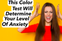This Color Test Will Determine Your Exact Level Of Anxiety