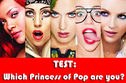 Which Princess Of Pop Are You?