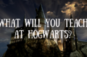Take The Professor's O.W.L.'s And Find Out What You'll Teach At Hogwarts
