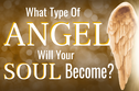 What Type Of Angel Will Your Soul Become?