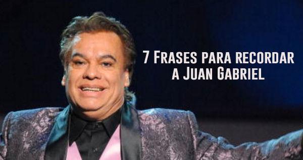 7 Frases De Juan Gabriel Para Recordarlo Playbuzz