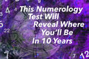 This Numerology Test Will Tell You Where You'll Be In 10 Years