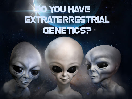 Do You Have Extraterrestrial Genetics?