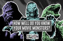 How Well Do You Know Your Movie Monsters?