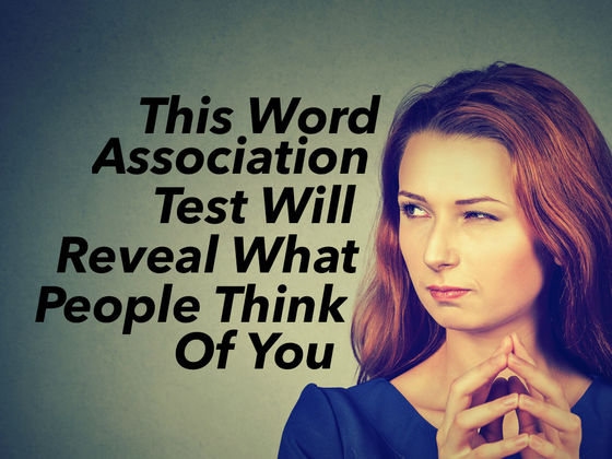 This Word Association Test Will Reveal What People Think Of You