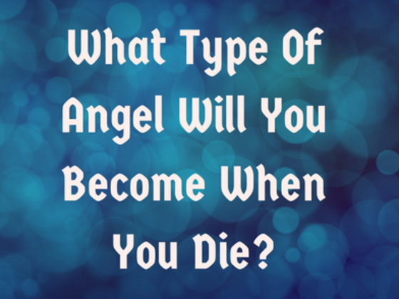 What Type Of Angel Will You Become When You Die?