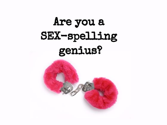 Only People With High-Level Sexual Intelligence Can Spell These Words
