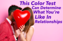 This Color Test Can Determine What You're Like In Relationships