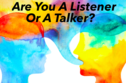 Are You A Listener Or A Talker?
